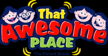 That Awesome Place - The Family Hangout