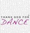 Thank God For Dance
